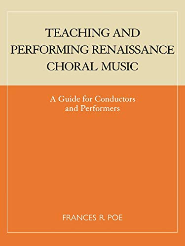 Teaching and Performing Renaissance Choral Music