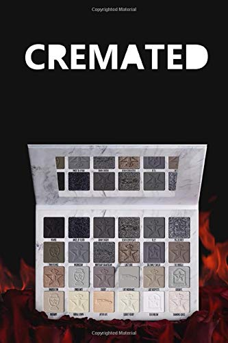 Cremated: Jeffree Star Cosmetics blank 100 pages journal/notebook for fans: a super unique book for internet kids, children, teens, adults, girls, boys, men and women