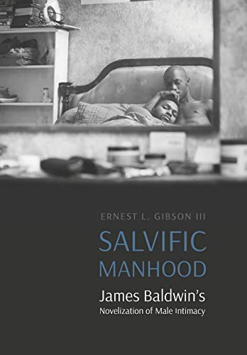Compare Textbook Prices for Salvific Manhood: James Baldwin's Novelization of Male Intimacy Expanding Frontiers: Interdisciplinary Approaches to Studies of Women, Gender, and Sexuality  ISBN 9781496217097 by Gibson III, Ernest L.