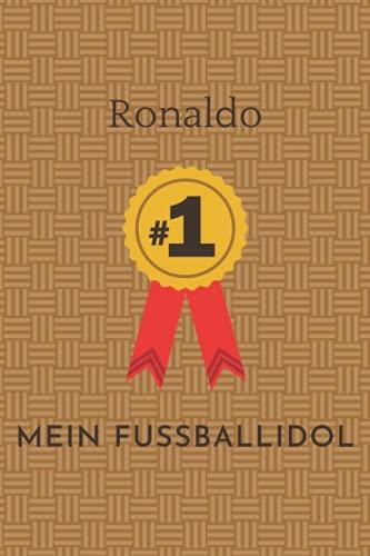Mein Fußball Idol Ronaldo: Notizbuch für Fußball Fans: Punktiertes Buch für alle Fussball Liebhaber. Ideal geeignet als Notizheft, Journal, Tagebuch ... für Freunde, Verwandte und Kollegen.