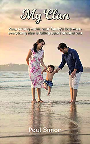 My Clan: Keep strong within your family's love when everything else is falling apart around you (English Edition)