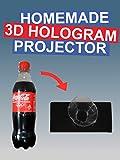Homemade 3D Hologram Projector
