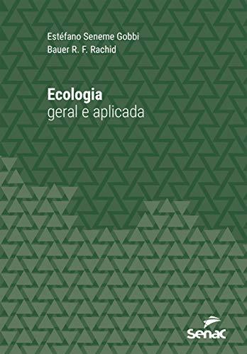 Ecologia geral e aplicada (Série Universitária)