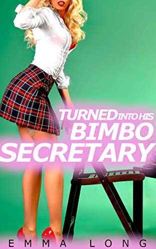 Turned into his Bimbo Secretary: A Gender Swap Story (English Edition)