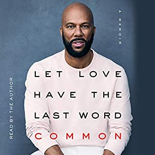 Let Love Have the Last Word                   Auteur(s):                                                                                                                                 Common                               Narrateur(s):                                                                                                                                 Common                      Durée: 5 h     5 évaluations     Au global 4,6