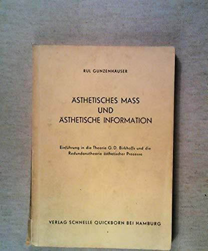 Ästhetisches Mass und ästhetische Information. Einführung in die Theorie G. D. Birkhoffs und die Redundanztheorie ästhetischer Prozesse.