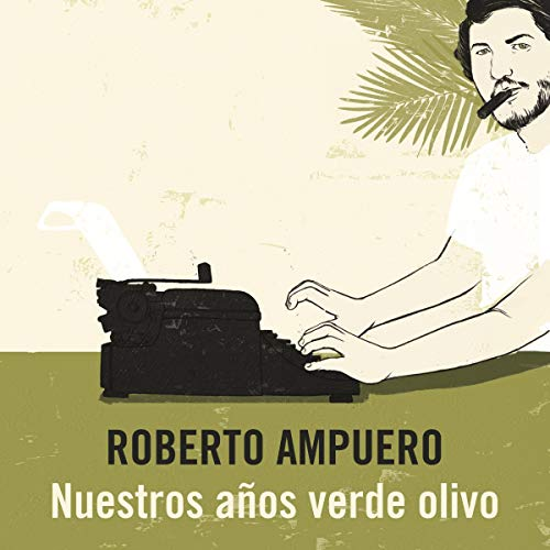 Nuestros años verde olivo [Our Olive Green Years] audiobook cover art