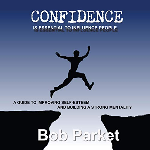 Confidence Is Essential to Influence People audiobook cover art