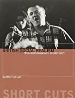 British Social Realism: From Documentary to Brit Grit (Short Cuts)