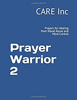 Prayer Warrior 2: Prayers for Healing from Ritual Abuse and Mind Control