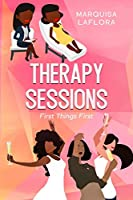 Therapy Sessions: First Things First
