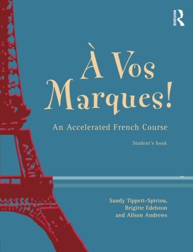 A Vos Marques!: An Accelerated French Course: Accelerated French Course for False Beginners by Alison Andrews (1999-03-08)