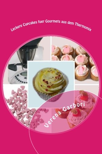 Leckere Cupcakes fuer Gourmets aus dem Thermomix