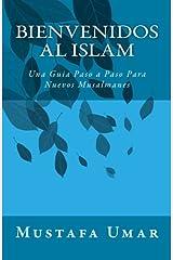 Bienvenidos al Islam: Una Guia Paso a Paso Para Nuevos Musalmanes Paperback