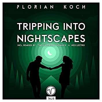 Tripping into Nightscapes (Remixes by The Electronic Advance & Neo Lectro)