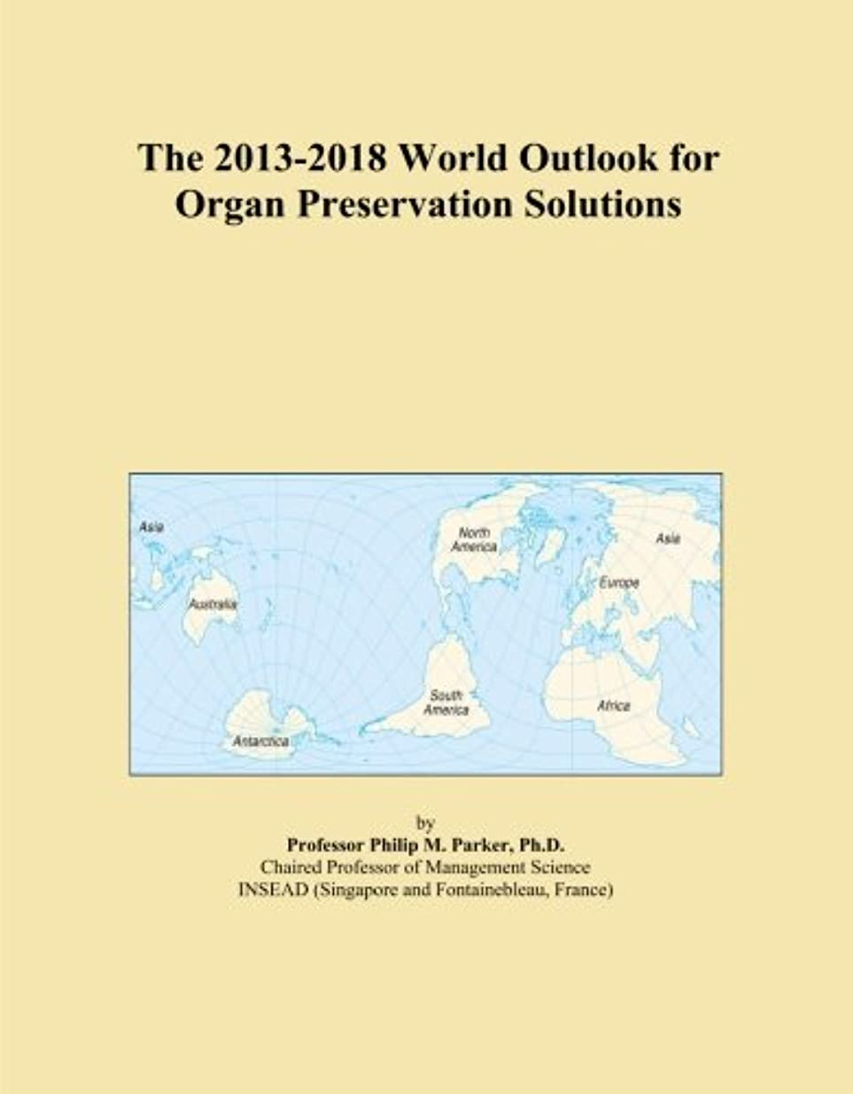The 2013-2018 World Outlook for Organ Preservation Solutions