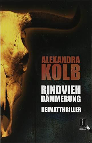 Rindviehdämmerung: Heimatthriller