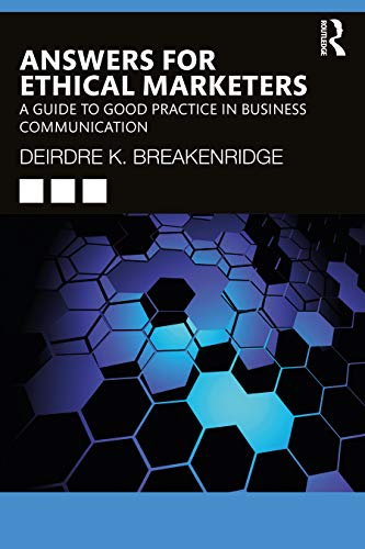 Compare Textbook Prices for Answers for Ethical Marketers: A Guide to Good Practice in Business Communication 1 Edition ISBN 9780367529505 by Breakenridge, Deirdre K.