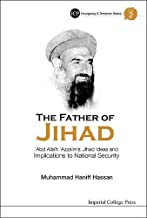 The Father of Jihad: 'Abd Allāh 'Azzām's Jihad Ideas and Implications to National Security (Insurgency and Terrorism)