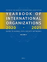 Yearbook of International Organizations 2020-2021: Guide to Global Civil Society Networksinternational Organization Bibliography and Resources, Edition 57