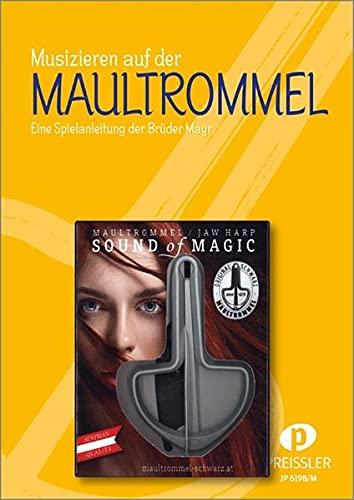 Musizieren auf der Maultrommel - Set: Eine Spielanleitung der Brüder Mayr: inkl. Maultrommel