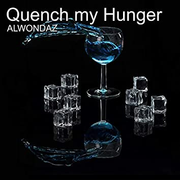 Quench My Hunger