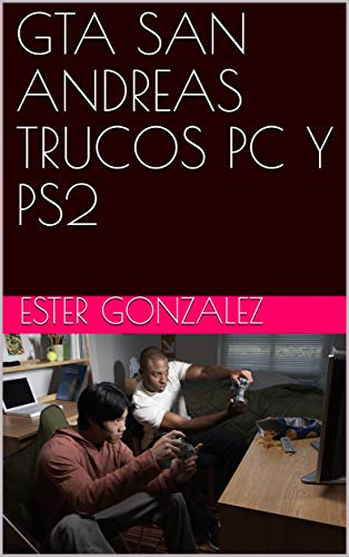 GTA SAN ANDREAS TRUCOS PC Y PS2 (Spanish Edition)
