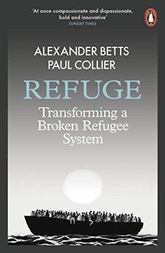Refuge: Transforming a Broken Refugee System (English Edition)