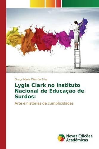 Lygia Clark no Instituto Nacional de Educação de Surdos (Portuguese Edition)