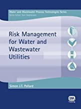 Risk Management for Water and Wastewater Utilities (Water and Wastewater Technologies)