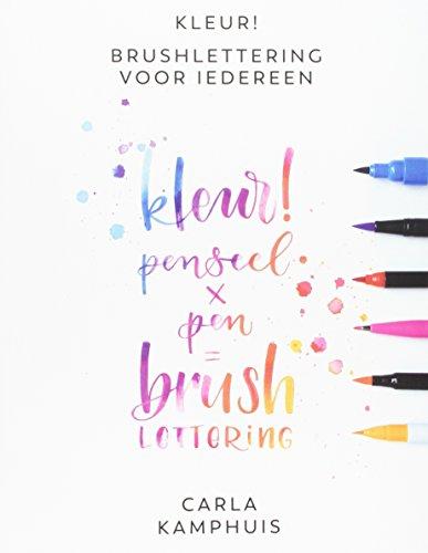 Kleur! Brushlettering voor iedereen: kleur! penseel x pen = brush lettering