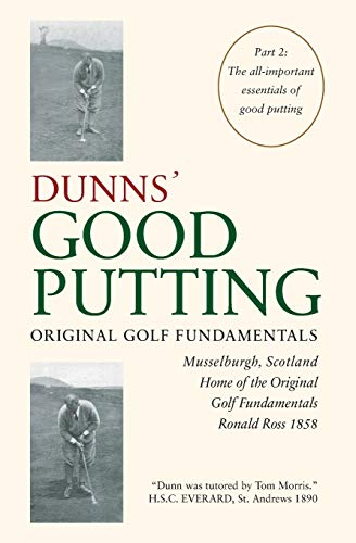 DUNNS' GOOD PUTTING: ORIGINAL GOLF FUNDAMENTALS