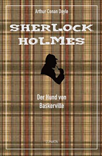 Der Hund von Baskerville: Ein Sherlock-Holmes-Roman
