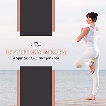 Heartfelt Divine Melodies - A Spiritual Ambience For Yoga