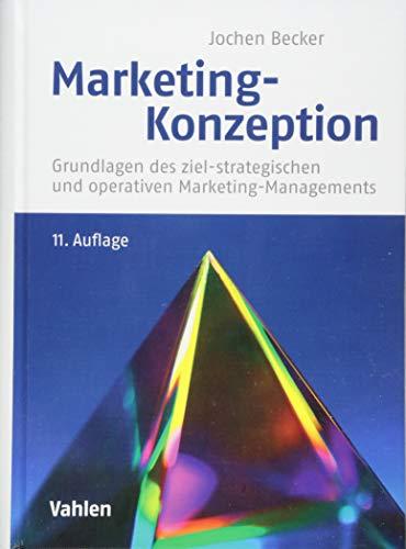 Marketing-Konzeption: Grundlagen des ziel-strategischen und operativen Marketing-Managements