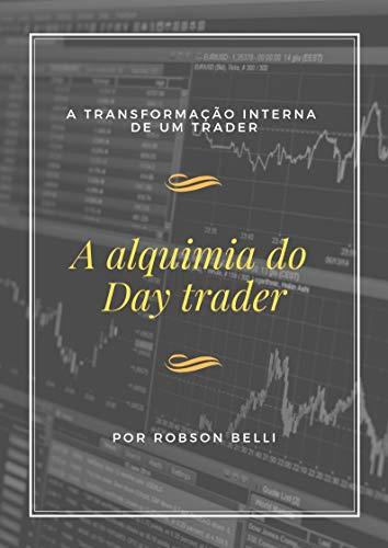 A alquimia do Day-trader: A transformação interna de trader
