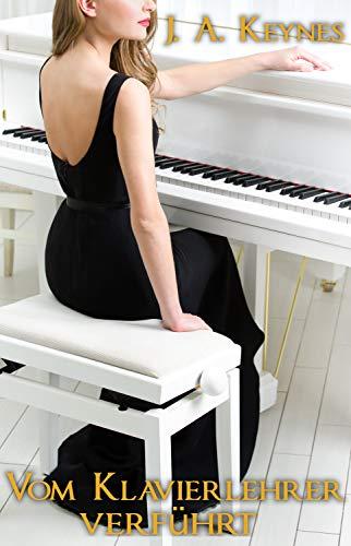 Vom Klavierlehrer verführt: Die Adelstochter benutzt und geschwängert