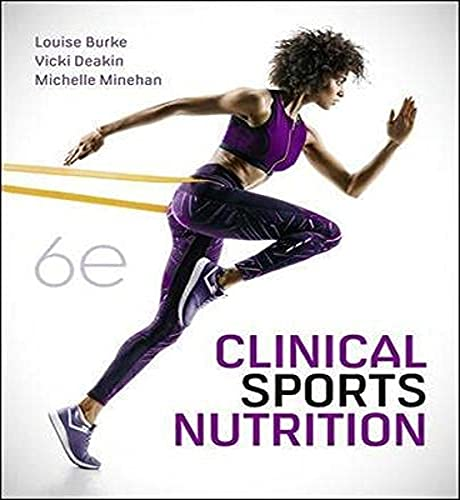 Compare Textbook Prices for Clinical Sports Nutrition 6 Edition ISBN 9781760425647 by Burke, Louise,Deakin, Vicki,Minehan, Michelle