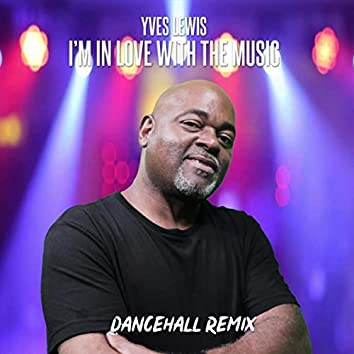 I'm in Love with the Music (Dancehall Remix)