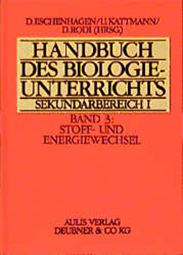 Handbuch des Biologieunterrichts. Sekundarstufe I / Stoff- und Energiewechsel
