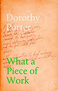 What a Piece of Work by [Dorothy Porter]
