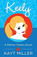 Keely: A Palmer Sisters Book 5 (The Palmer Sisters)