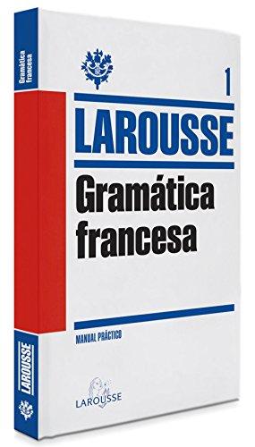 Gramática Francesa (LAROUSSE - Lengua Francesa - Manuales prácticos)