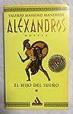 Alexandros, I: el hijo del sueño ('mitos bolsillo')