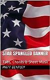 Star Spangled Banner: Tabs, Chords & Sheet Music