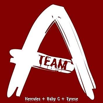 A-Team (feat. Baby C & Tyrese)