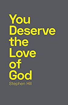 [Stephen Hill]のYou Deserve the Love of God (English Edition)