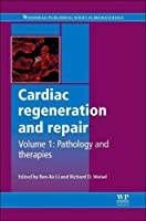 Cardiac regeneration and repair: Pathology and therapies (Woodhead Publishing Series in Biomaterials)