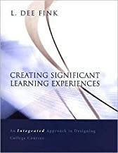 Creating Significant Learning Experiences (03) by Fink, L Dee [Hardcover (2003)]