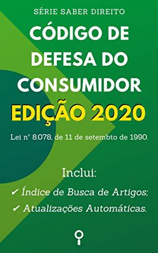Código de Defesa do Consumidor - Edição 2020: Inclui Índice de Busca de Artigos e Atualizações Automáticas. (Saber Direito)